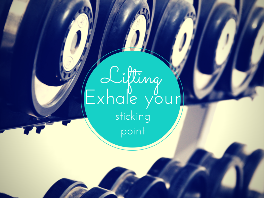 Exhale the sticking point